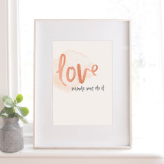 Love Made Me Do It A3 Art Print