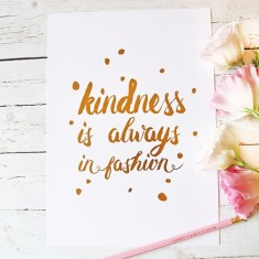 Kindness is always in fashion gold foil print