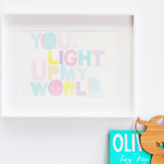 You light up my world print