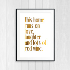 This Home Runs on Love, Laughter & Lots of Red Wine print