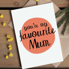 You are my favourite mum Mother's Day card