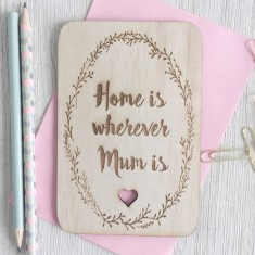 Home is where Mum is wooden greeting card