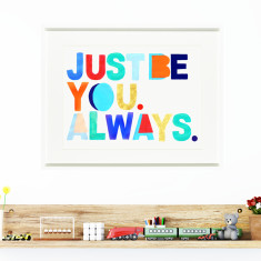 Just be you always print
