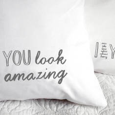 You look amazing pillowcase