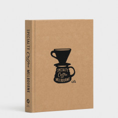 Specialty Coffee Melbourne Book