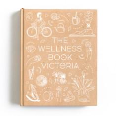 The Wellness Book: Victoria