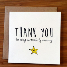 Thank you for being amazing greeting card