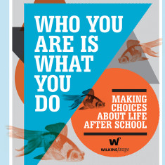 Who you are is what you do - making choices about life after school