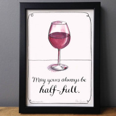 May your wine glass always be half full print