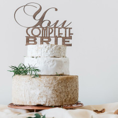 You complete Brie wedding cheese tier cake toppers