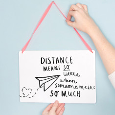 5d991dbf4 Long distance relationship sign 'distance means little when someone means so  much'. by Ellie Ellie. $47.70 $53.00