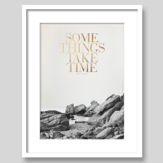 Some Things Take Time Gold Foil Typography Art Print