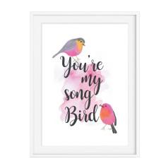 You're My Song Bird Print