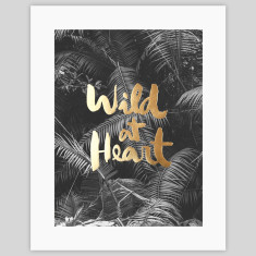 Wild At Heart Gold Foil Typography Art Print
