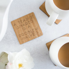 A Teapot shared is a problem halved Bamboo Coaster