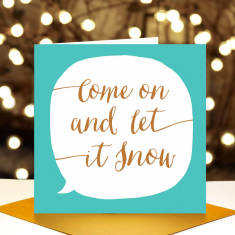 Come on & let it snow Christmas card