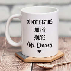 Do Not Disturb Unless You Are Mr. Darcy Mug