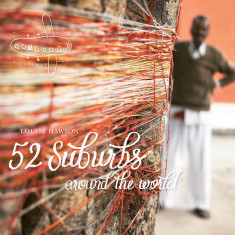 The 52 Suburbs Around the World book