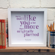 Personalised turns out... I like you typographic print