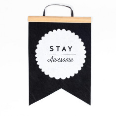Stay awesome felt flag