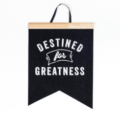 Destined for greatness felt flag