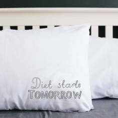 Diet starts tomorrow pillowcase