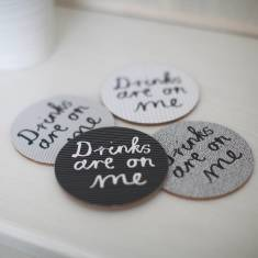 Drinks are on me coasters (set of 4)