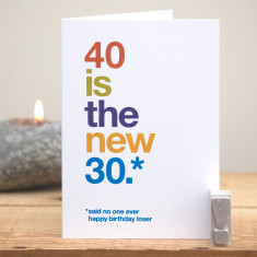 Funny 40 is the new 30 birthday card