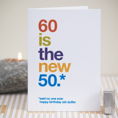 Funny 60 is the new 50 birthday card