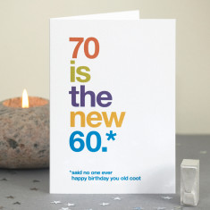Funny 70 is the new 60 birthday card