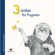 Three Wishes for Pugman