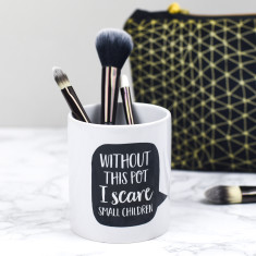 Without This Pot Make Up Brush Holder