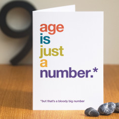 But that's a bloody big number funny birthday card