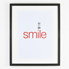 Never regret anything that makes you smile framed print