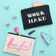 Work Hard/Have Fun Double Sided Pouch