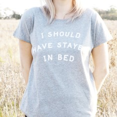I Should Have Stayed in Bed Women's Loose Fit T Shirt