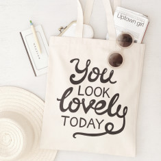 You Look Lovely Today Tote Bag