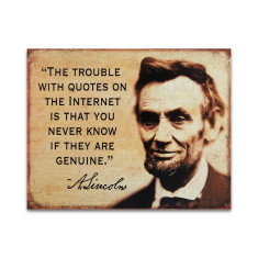 Abraham Lincoln - Trouble With The Internet... Sign