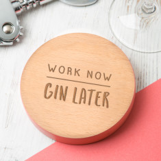 Work Now Gin Later Coloured Edge Drinks Coaster