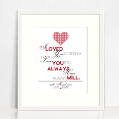 I loved you yesterday love print
