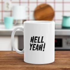 Hell Yeah! - Funny Coffee Mug