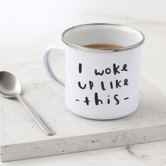 Woke Up Like This Enamel Mug