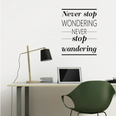 Never stop wondering wall decal