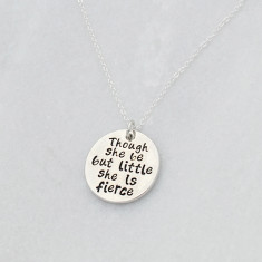 Though she be but little she is fierce necklace in silver