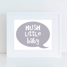 Hush little baby speech bubble art print in choice of colours