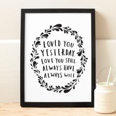 Always Love You Print