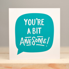 You're a Bit Awesome Card