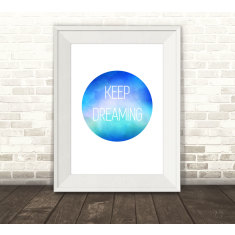 Keep dreaming watercolour print