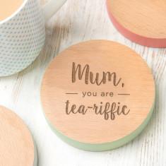 Mum, You Are Tea-Riffic Coloured Edge Coaster