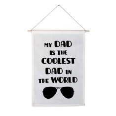 The coolest dad in the world handmade wall banner